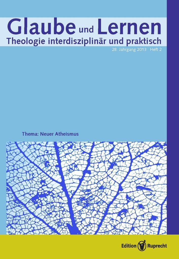 Glaube und Lernen 02/2013 - Einzelkapitel - Wie vernünftig ist der Atheismus? als eBook pdf