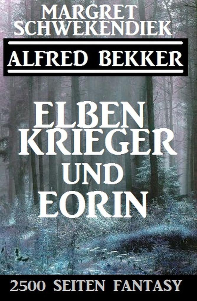 Elbenkrieger und Eorin: 2500 Seiten Fantasy als eBook epub