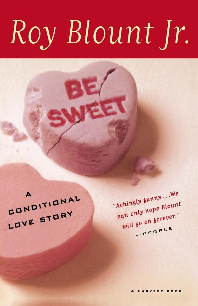 Be Sweet: A Conditional Love Story als Taschenbuch