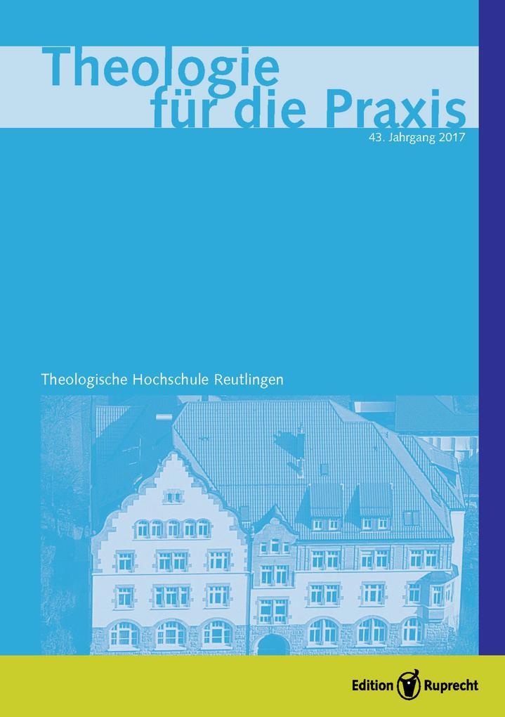 Theologie für die Praxis 2017 - Einzelkapitel - Gottes Geist und christlicher Glaube in der Welt des 21. Jahrhunderts als eBook pdf