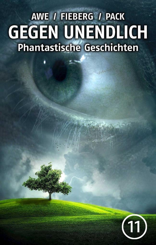 GEGEN UNENDLICH. Phantastische Geschichten - Nr. 11 als eBook epub