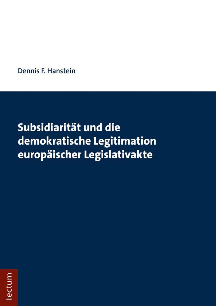 Subsidiarität und die demokratische Legitimation europäischer Legislativakte als eBook pdf