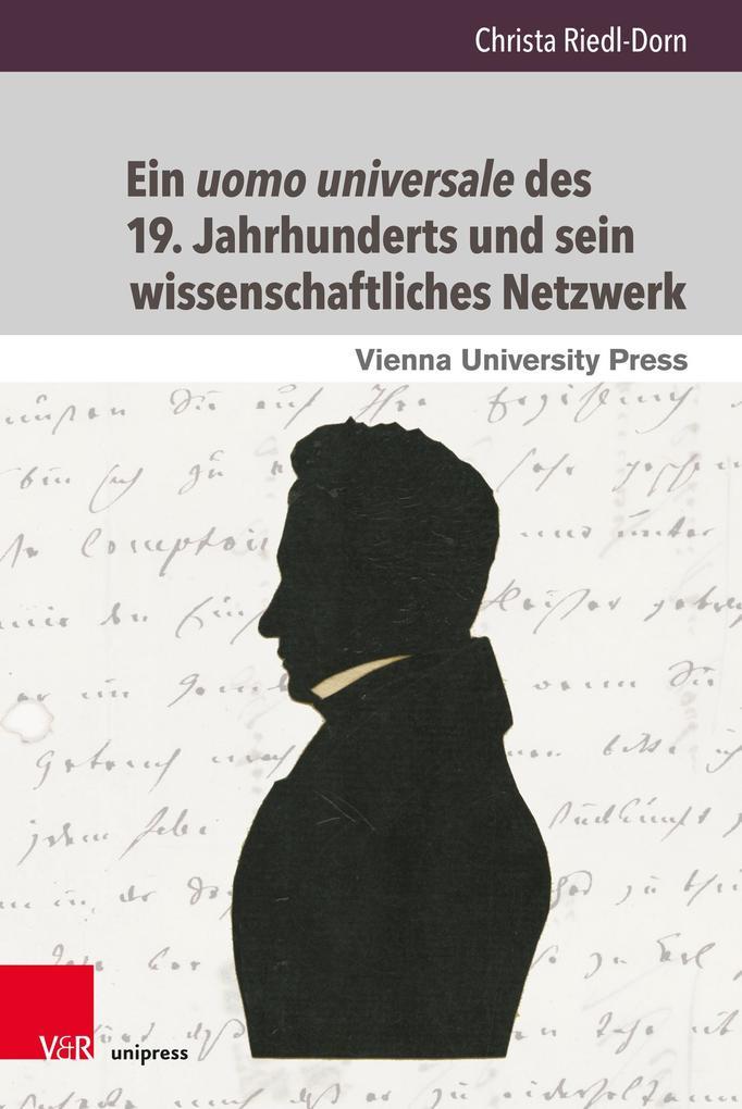 Ein uomo universale des 19. Jahrhunderts und sein wissenschaftliches Netzwerk als eBook pdf