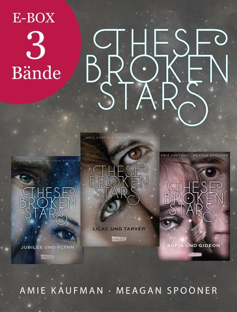 These Broken Stars: Alle drei Bände der Bestseller-Serie in einer E-Box! als eBook epub