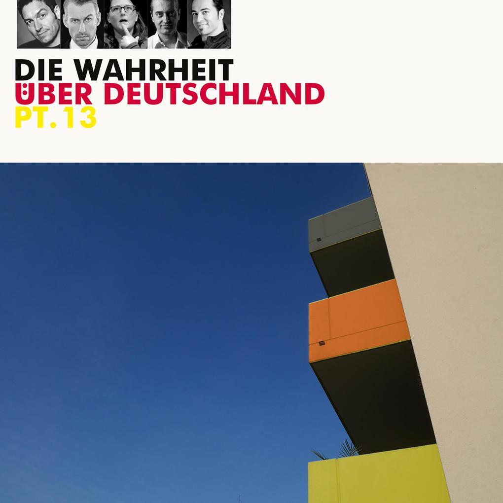 Diverse Interpreten, Die Wahrheit über Deutschland, Pt. 13 als Hörbuch Download