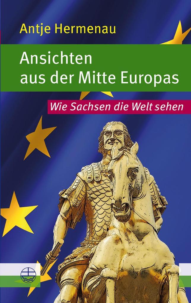 Ansichten aus der Mitte Europas als eBook epub