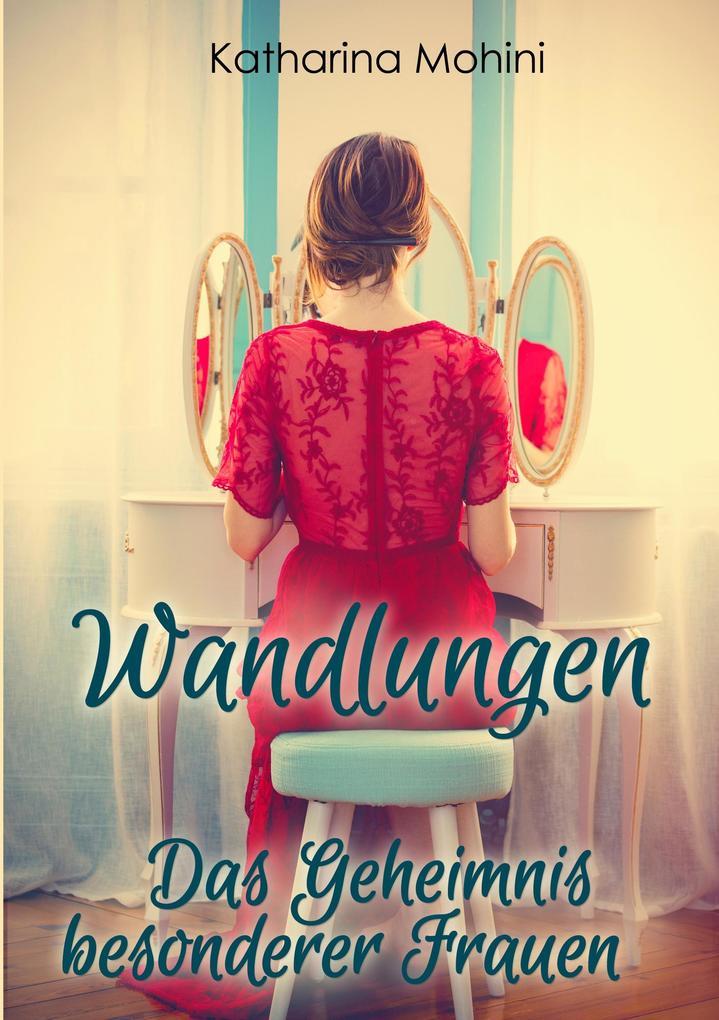 Wandlungen - Das Geheimnis besonderer Frauen als Buch (kartoniert)