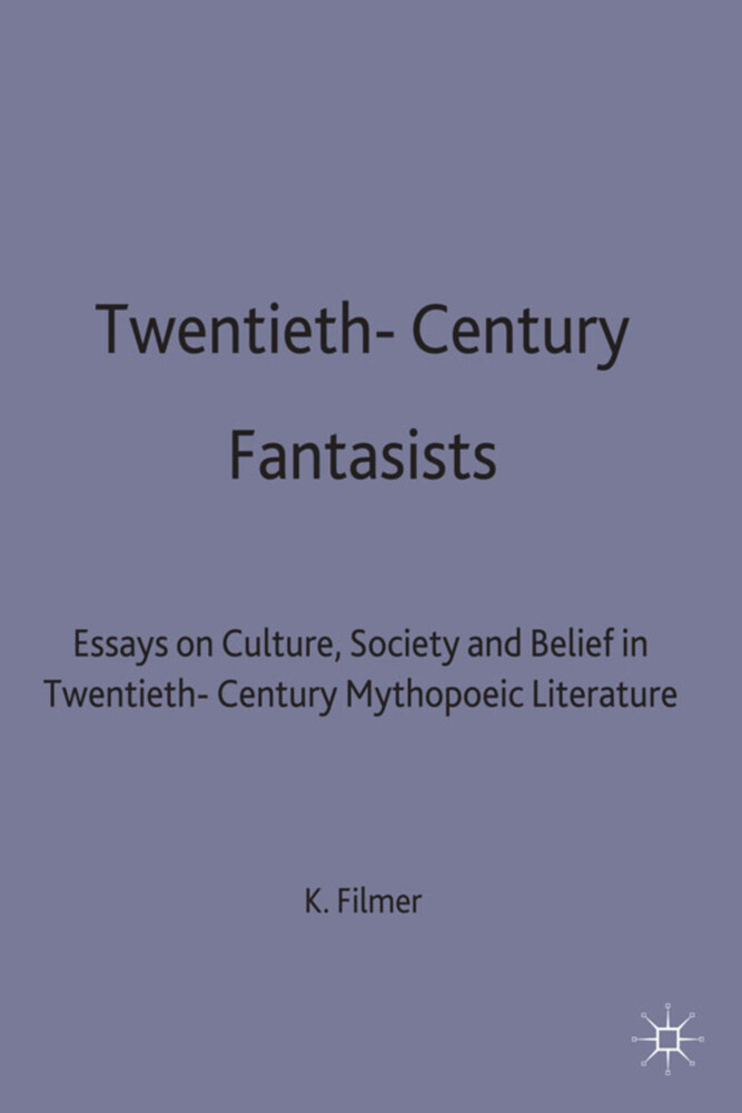 Twentieth-Century Fantasists: Essays on Culture, Society and Belief in Twentieth-Century Mythopoeic Literature als Buch (gebunden)