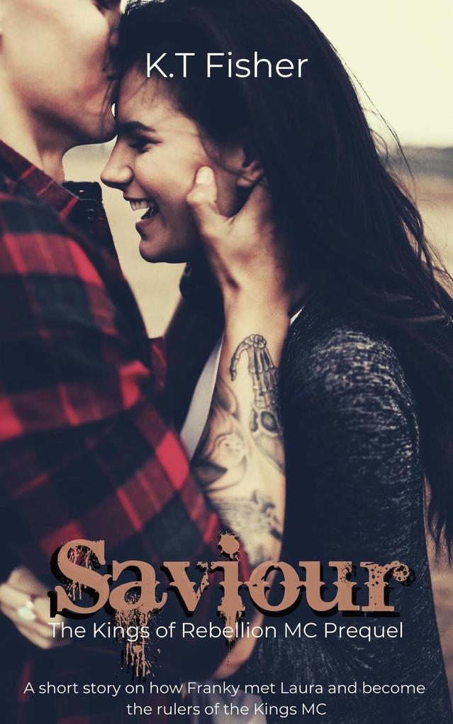 Saviour (A Kings of Rebellion MC Short Story) als eBook epub