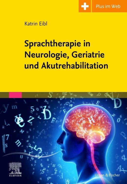 Sprachtherapie in Neurologie, Geriatrie und Akutrehabilitation als Buch