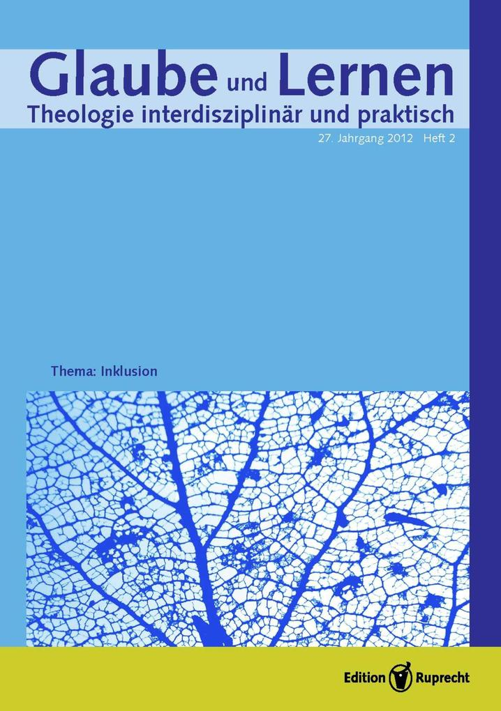 Glaube und Lernen 02/2012 - Einzelkapitel - »Du sollst dir kein Bild machen«. Theologische Gedanken zur Pädagogik der Inklusion als eBook pdf