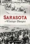Sarasota in Vintage Images
