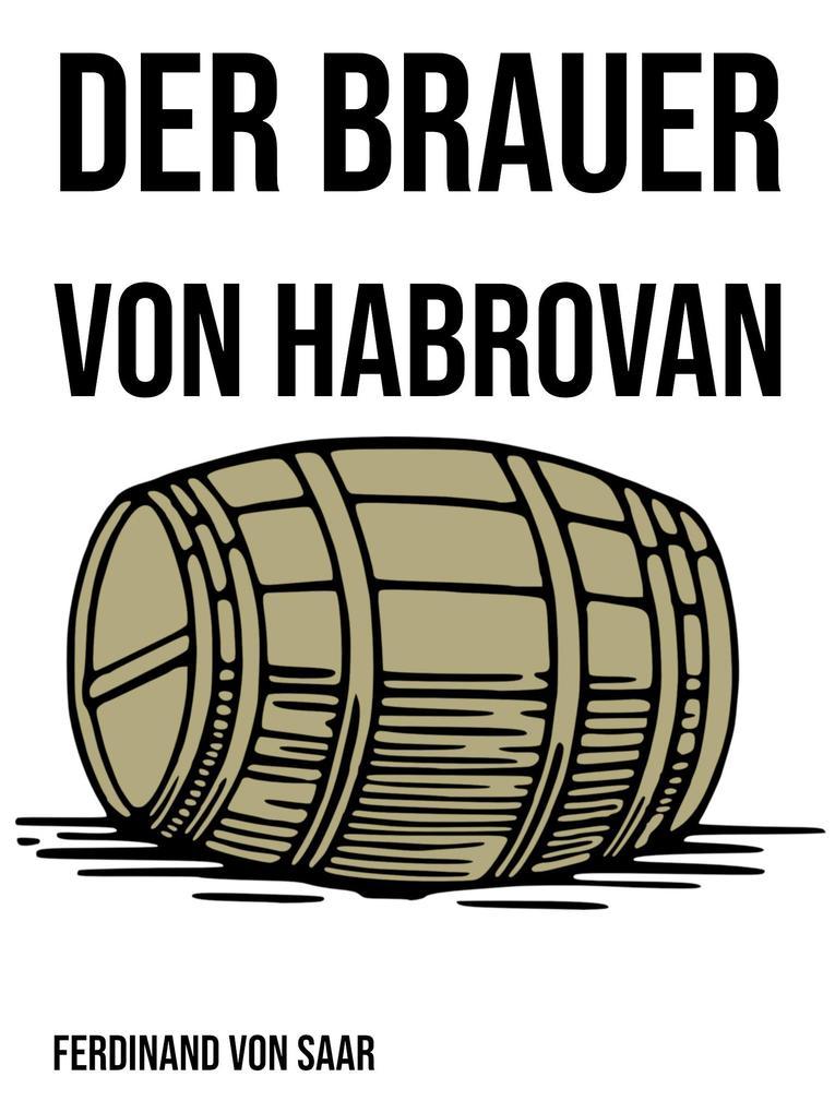 Der Brauer von Habrovan als eBook epub
