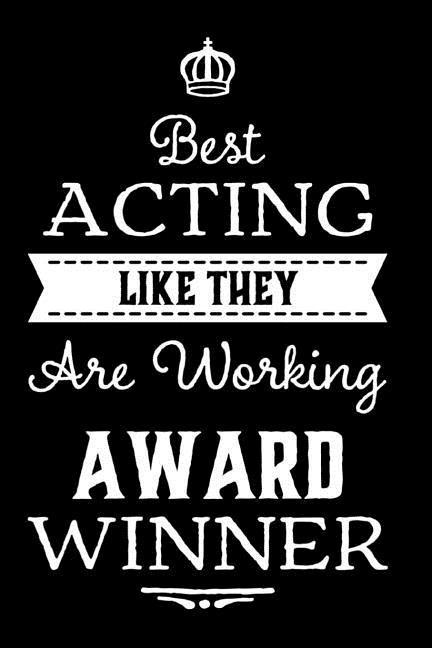 Best Acting Like They Are Working Award Winner: 110-Page Blank Lined Journal Funny Office Award Great for Coworker, Boss, Manager, Employee Gag Gift I als Taschenbuch