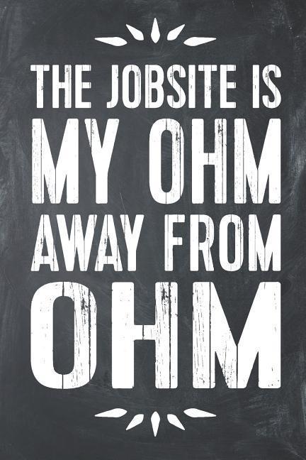 The Jobsite Is My Ohm Away from Ohm: Electrician Jobsite Lined Notebook Journal Planner Organizer als Buch (kartoniert)