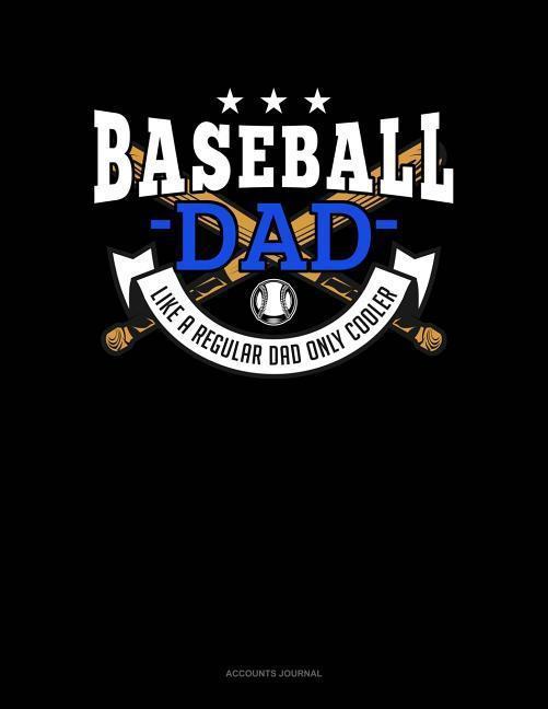 Baseball Dad Like a Regular Dad Only Cooler: Accounts Journal als Taschenbuch