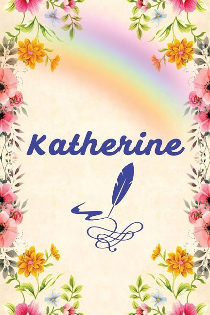 Katherine: Unique Lined Notebook with Personalized Name: Beautiful Journal Pink Flowers Rainbow als Taschenbuch