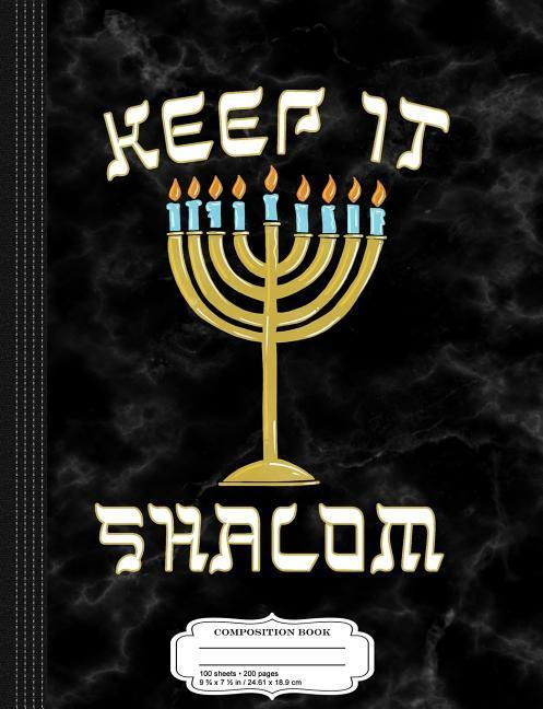 Keep Is Shalom Hanukkah Menorah Composition Notebook: College Ruled 93/4 X 71/2 100 Sheets 200 Pages for Writing als Taschenbuch
