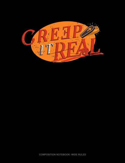 Creep It Real: Composition Notebook: Wide Ruled als Taschenbuch