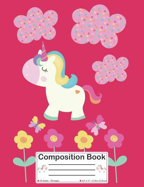 Composition Book: Cute Back to School Magical Unicorn Notebook with Wide Ruled Pages for Kids, Girls, Boys, Students, Teachers (8.5 X 11 als Taschenbuch