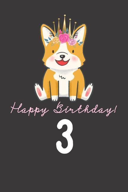 Happy Birthday! 3: 3rd Birthday Gift Book for Messages, Birthday Wishes, Journaling and Drawings. for Dog Lovers! als Taschenbuch