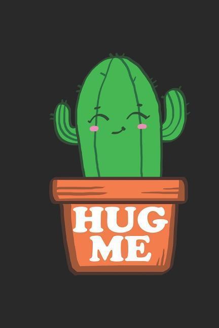 Hug Me: Cactus Gardening Journal 6x9 Lined Notebook als Taschenbuch