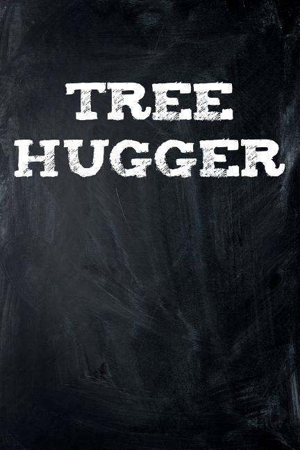 Tree Hugger: College Ruled Lined Paper, 120 Pages, 6 X 9 als Taschenbuch