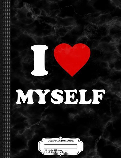 I Love Myself Composition Notebook: College Ruled 93/4 X 71/2 100 Sheets 200 Pages for Writing als Taschenbuch