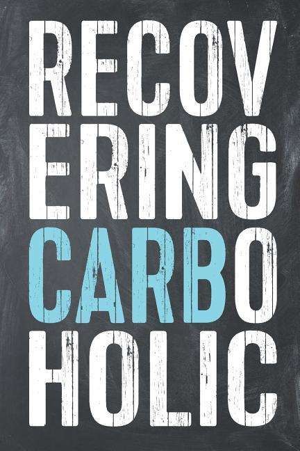 Recovering Carboholic: Funny Keto Food Log Diet Fitness Tracker Lined Notebook als Buch (kartoniert)