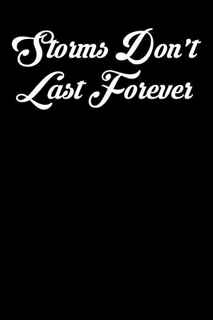Storms Don't Last Forever: 6x9 Inspirational Quote Journal for Women and Girls (Black) als Taschenbuch