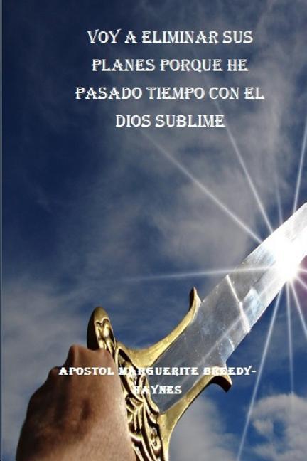 Voy a Eliminar Sus Planes Porque He Pasado Tiempo Con El Dios Sublime als Taschenbuch