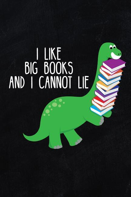 I Like Big Books and I Cannot Lie: 6x9 Inch Travel Size 120 Pages Lined Journal / Notebook. als Taschenbuch
