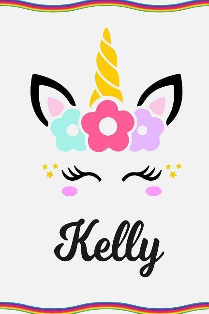 Kelly: Personal Notebook Personal Diary Unicorn Notebook Personalized Journal Customized Journal Unicorn Lover Personal Name als Taschenbuch