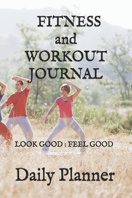 Fitness and Workout Journal: Look Good: Feel Good als Buch (kartoniert)