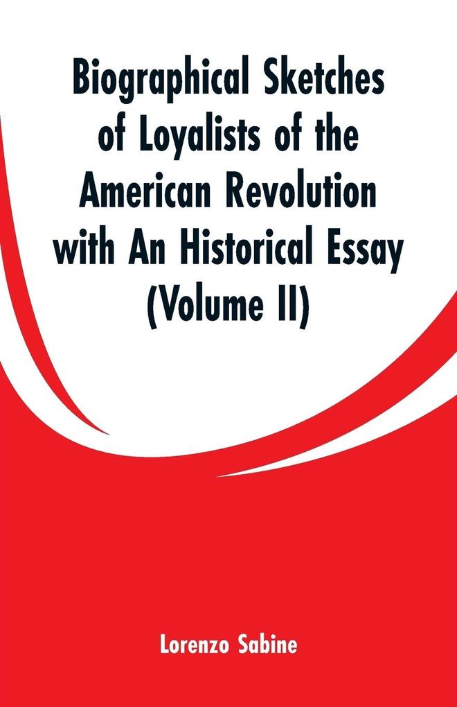 Biographical Sketches of Loyalists of the American Revolution with An Historical Essay als Taschenbuch