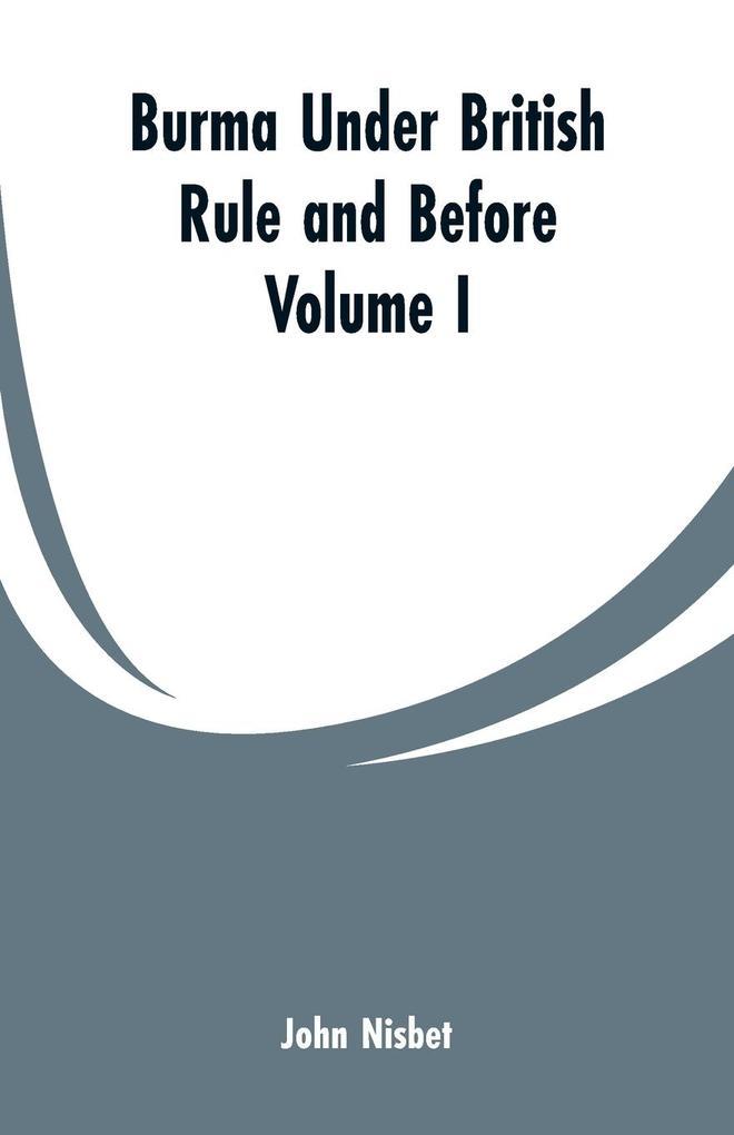 Burma under British Rule and Before als Taschenbuch