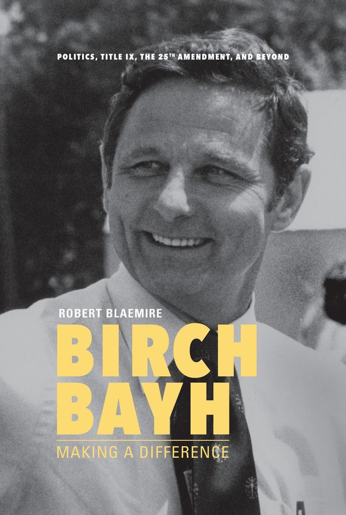Birch Bayh als eBook epub