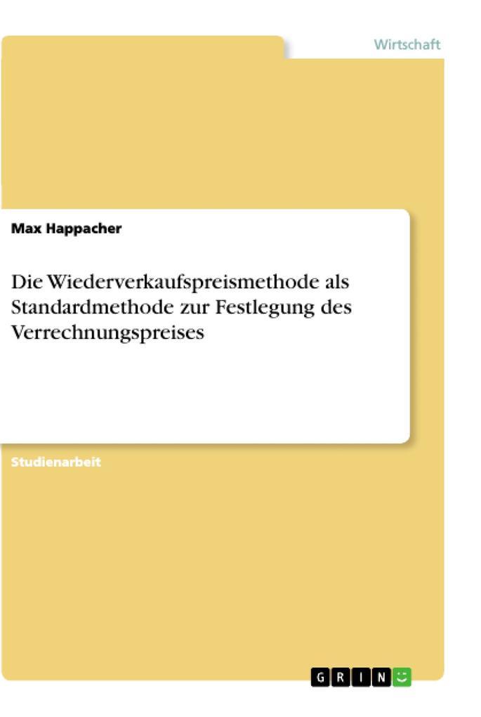 Die Wiederverkaufspreismethode als Standardmethode zur Festlegung des Verrechnungspreises als Buch (kartoniert)