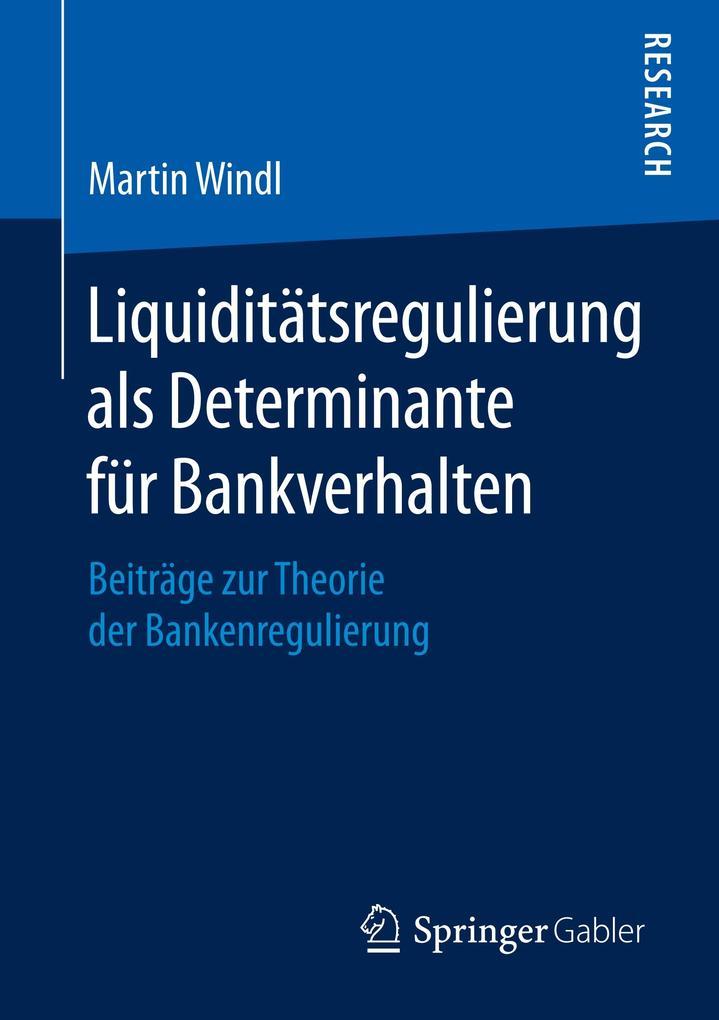 Liquiditätsregulierung als Determinante für Bankverhalten als Buch (kartoniert)