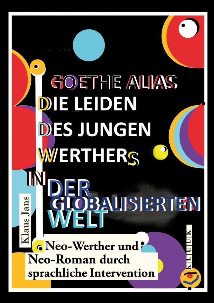 Goethe alias die Leiden des jungen Werthers in der globalisierten Welt als Buch