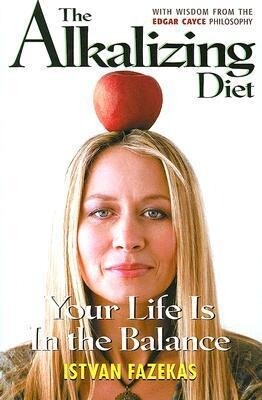 The Alkalizing Diet: Your Life Is in the Balance als Taschenbuch