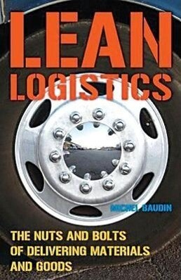Lean Logistics: The Nuts and Bolts of Delivering Materials and Goods als Buch (gebunden)