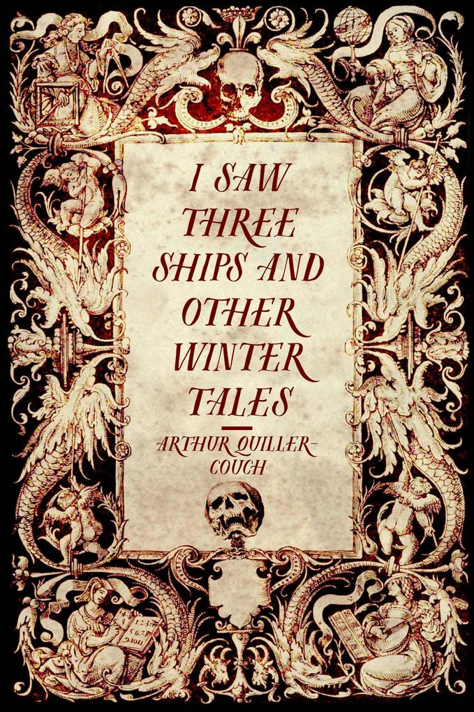 I Saw Three Ships and Other Winter Tales als eBook epub