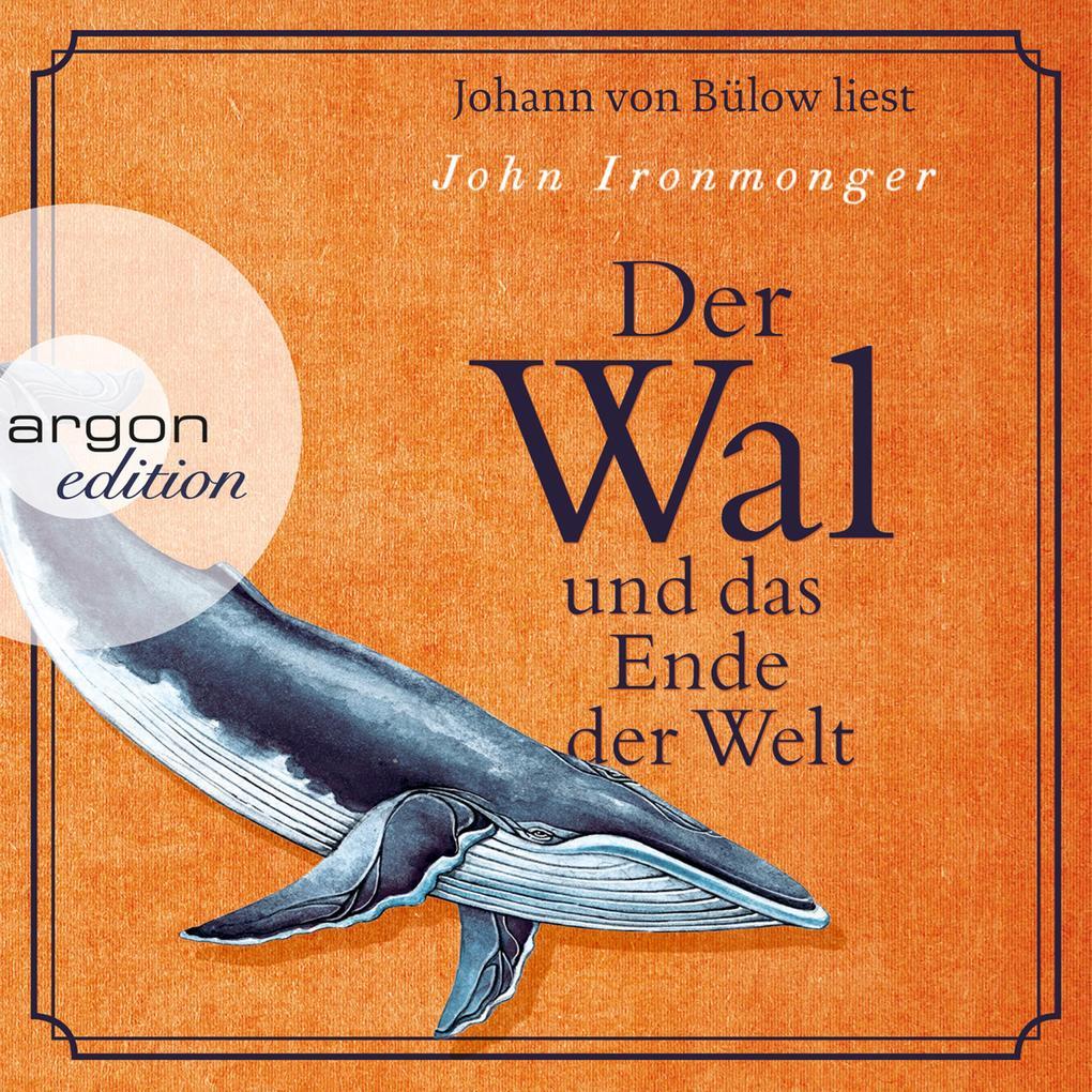 Der Wal und das Ende der Welt (Ungekürzte Lesung) als Hörbuch Download