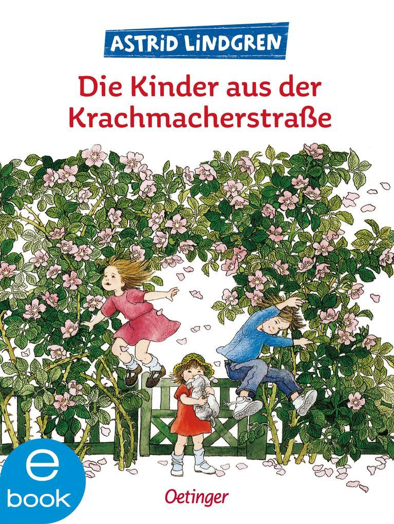 Die Kinder aus der Krachmacherstraße als eBook epub