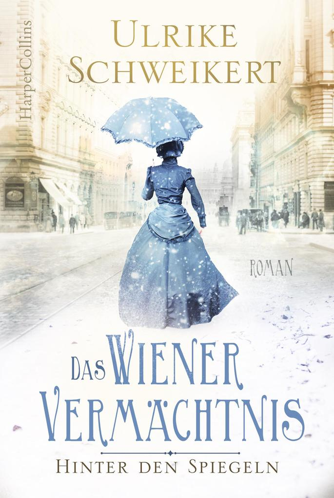 Hinter den Spiegeln - Das Wiener Vermächtnis als eBook epub