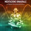 Meditazione binaurale: I toni binaurali per il rilassamento profondo - Eliminazione dello stress - Ipnosi - Meditazione ' Sincronizzazione delle onde cerebrali