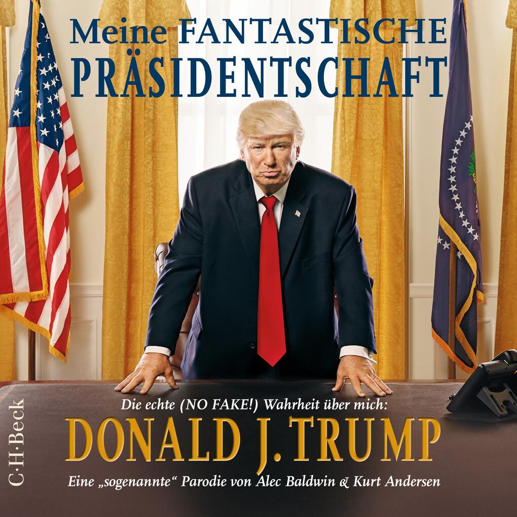 Meine fantastische Präsidentschaft als Hörbuch Download