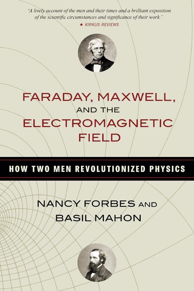 Faraday, Maxwell, and the Electromagnetic Field als Taschenbuch