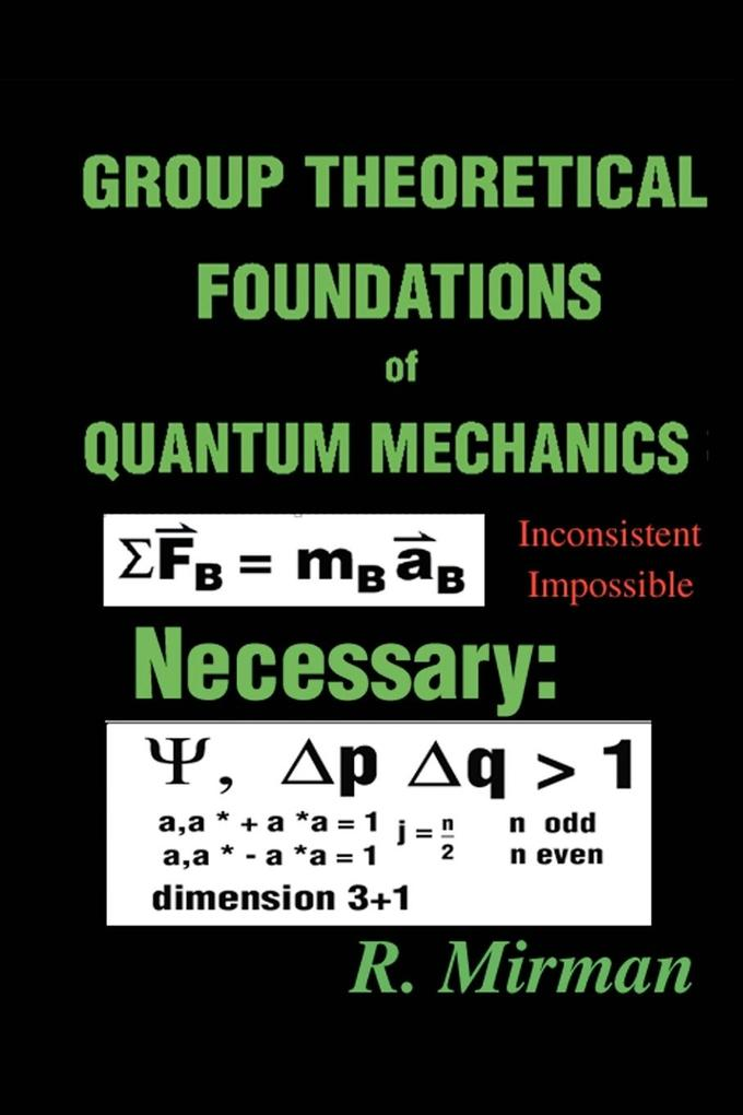 Group Theoretical Foundations of Quantum Mechanics als Taschenbuch
